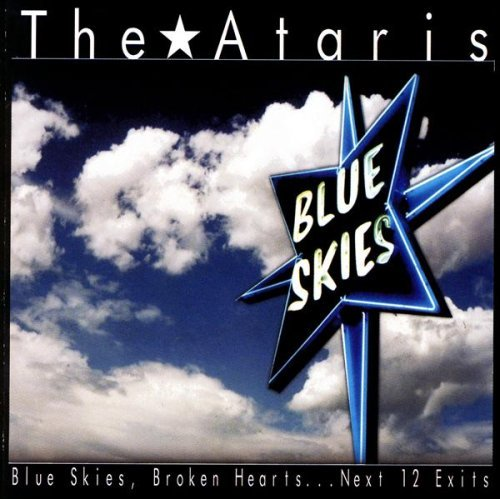 The_Ataris_-_Blue_Skies,_Broken_Hearts...Next_12_Exits